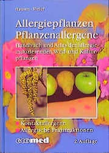 Allergiepflanzen - Pflanzenallergene: Handbuch und Atlas der allergieinduzierenden Wild- und Kulturpflanzen (ecomed Medizin & Biowissenschaften)