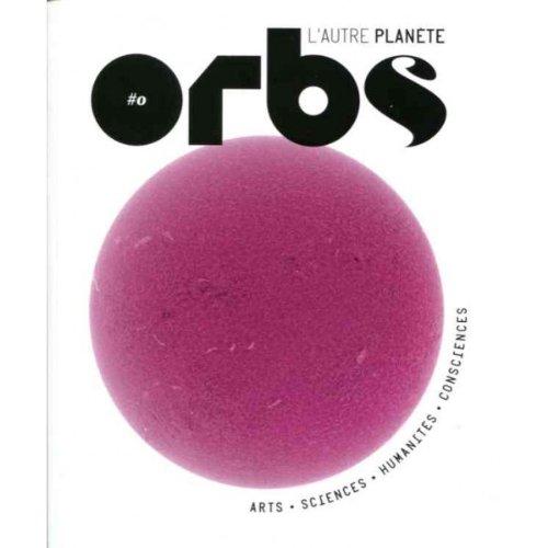 Orbs, l'autre planète, N° 0 : Le commencement por Charles-Maxence Layet