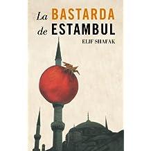 La bastarda de Estambul (Spanish Edition)