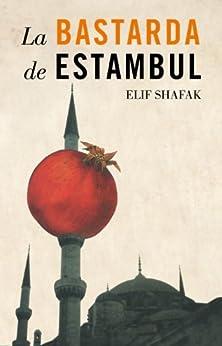 La bastarda de Estambul de [Shafak, Elif]
