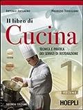 Il libro di cucina. Tecnica e pratica dei servizi di ristorazione. Per gli Ist. professionali alberghieri. Con CD-ROM