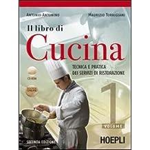 il libro di cucina tecnica e pratica dei servizi di ristorazione per gli ist professionali alberghieri con cd rom