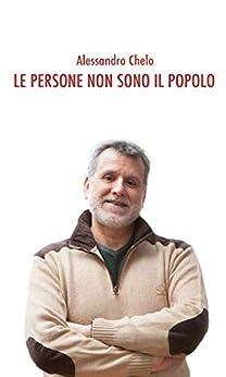 Le persone non sono il popolo: Per una narrazione dall'altra parte della strada di [Alessandro Chelo]
