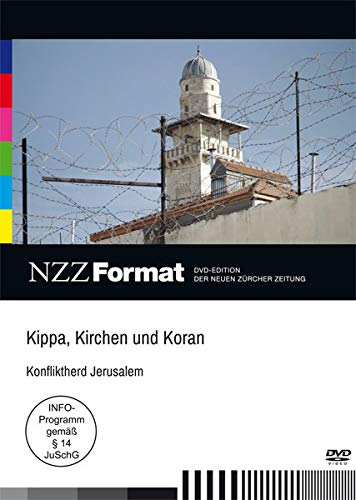 Kippa, Kirchen und Koran - Konfliktherd Jerusalem - NZZ Format