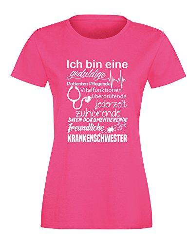 Ich bin eine geduldige, Patienten Pflegende, Vitalfunktion überprüfende... freundliche Krankenschwester - Perfektes Geschenk für Krankenschwestern - Damen Rundhals T-Shirt Fuchsia/Weiss