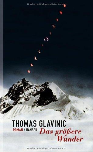Buchseite und Rezensionen zu 'Das größere Wunder: Roman' von Thomas Glavinic