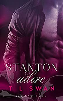 Stanton Adore: (Stanton #1) by [Swan, T L]