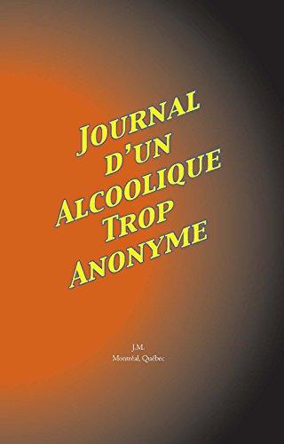 Journal D'Un Alcoolique Trop Anonyme par J. M.