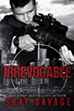 [(Irrevocable)] [By (author) Shay Savage] published on (May, 2015)