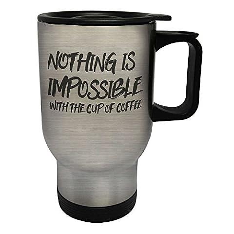 Rien n'est impossible avec la tasse de café nouveauté Tasse de voyage thermique en acier inoxydable 14oz 400ml ii55ts