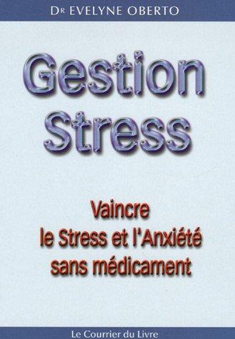 Gestion Stress : Vaincre le stress et l'anxiété sans médicament