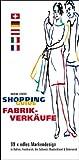 Shopping Guide Fabrikverkäufe: 99 x edles Markendesign in Italien, Frankreich, der Schweiz, Deutschland und Österreich - Nadine Stofer