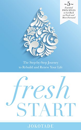 fresh-start-the-step-by-step-journey-to-rebuild-and-renew-your-life-english-edition