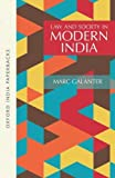 Law and Society in Modern India (Oxford India Paperbacks)