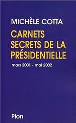 Carnets secrets de la présidentielle : Mai 2002 - Mars 2002