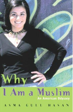 Why I Am A Muslim: An American Pilgrimage por Asma Gull Hasan