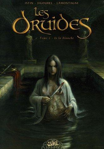 Les Druides, Tome 2 : Is la blanche