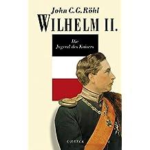 Wilhelm II.: Die Jugend des Kaisers 1859-1888