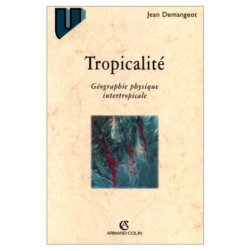 La tropicalité: Géographie physique intertropicale