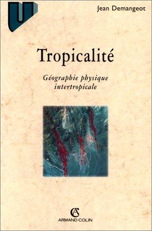 La tropicalit: Gographie physique intertropicale