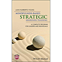 Mindfulness-Based Strategic Awareness Training: A Complete Program for Leaders and Individuals (English Edition)