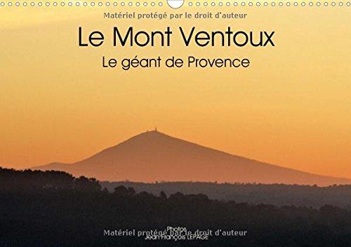 Le Mont Ventoux Le Geant De Provence 2017: Vue Du Mont Ventoux Dans Le Paysage Provencal, Et Sous Differents Angles.