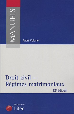 Droit civil - Régimes matrimoniaux par André Colomer