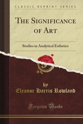 The Significance of Art: Studies in Analytical Esthetics (Classic Reprint) por Eleanor Harris Rowland