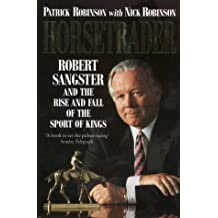 Horsetrader: Robert Sangster and the Rise and Fall of the Sport of Kings