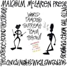 Malcolm McLaren presents the World's Famous Supreme Team Show: Round the Outside, Round the Outside