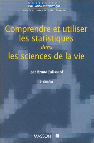 COMPRENDRE ET UTILISER LES STATISTIQUES DANS LES SCIENCES DE LA VIE. 2ème édition