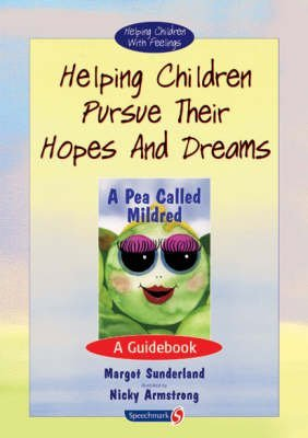 [Helping Children Pursue Their Hopes and Dreams: A Guidebook] (By: Margot Sunderland) [published: January, 1999]