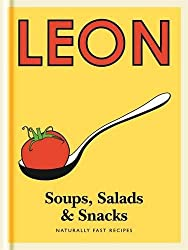 Little Leon: Soups, Salads & Snacks: Naturally Fast Recipes