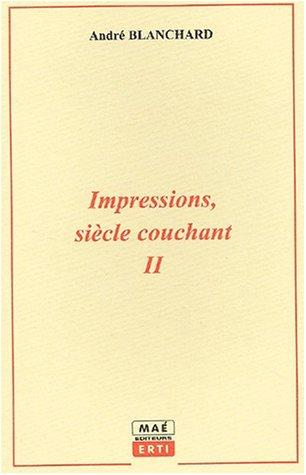 Impressions, siècle couchant 2