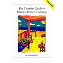 The Complete Guide to Buying a Property in Spain (Buying in Spain)
