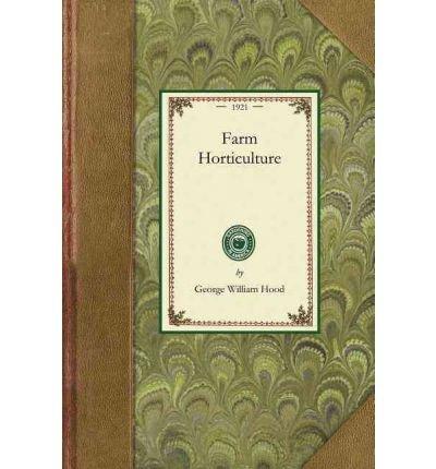 [(Farm Horticulture)] [Author: George William Hood] published on (January, 2009) par George William Hood