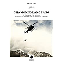 Chamonix Langtang: Le témoignage d'un médecin du secours en montagne dans les Alpes et en Himalaya