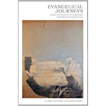 Evangelical Journeys: Choice and Change in a Northern Irish Religious Subculture