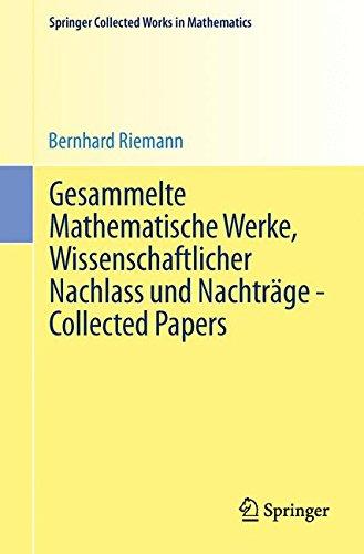 Gesammelte Mathematische Werke, Wissenschaftlicher Nachlass Und Nachtrage - Collected Papers: Nach Der Ausgabe Von Heinrich Weber Und Richard Dedekind (Springer Collected Works in Mathematics)