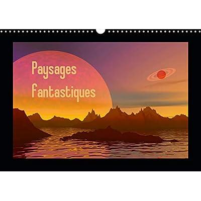 Paysages fantastiques 2019: Des paysages comme vous n'en avez jamais vus