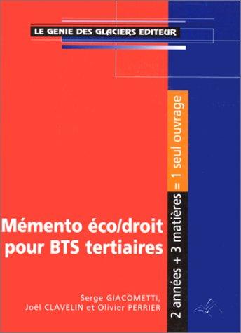 MEMENTO ECONOMIE-DROIT POUR BTS TERTIAIRES. Economie générale, Economie entreprise, Droit