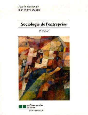 Sociologie de l'entreprise par Jean-Pierre Dupuis