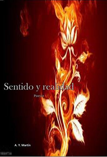 Sentido y realidad: Poesía por A. Y. Martín