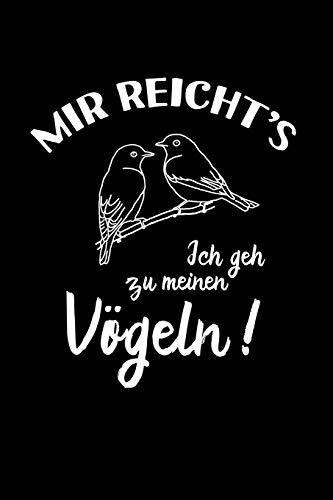 Vogel: Ich geh zu meinen Vögeln: Notizbuch / Notizheft für Vogel-Besitzer Vogel-Halter Kanarienvogel Zebrafink A5 (6x9in) dotted Punktraster