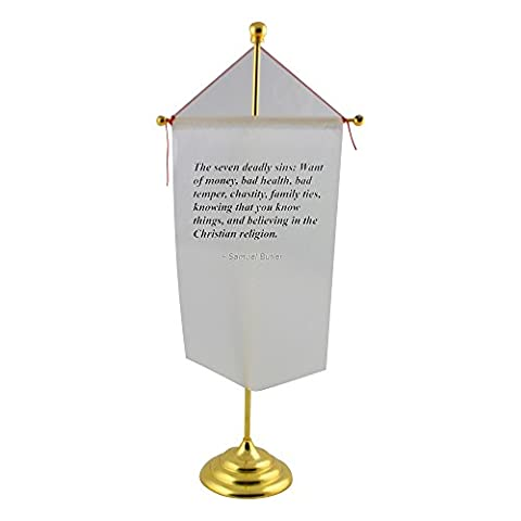Table flag with The seven deadly sins: Want of money, bad health, bad temper, chastity, family ties, knowing that you know things, and believing in the Christian religion.