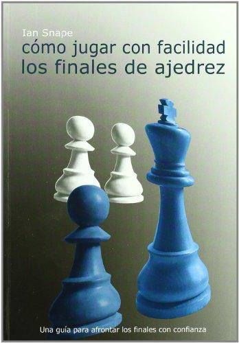 Como jugar con facilidad los finales de ajedrez