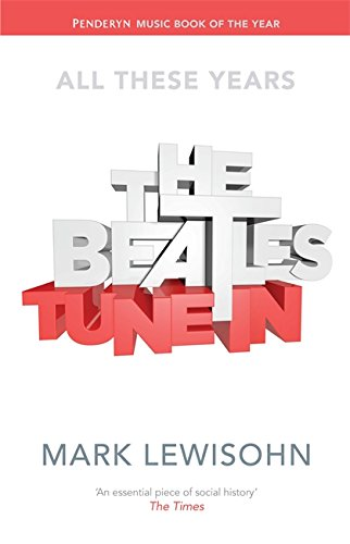 Little, Brown The Beatles - All These Years: Volume One: Tune In