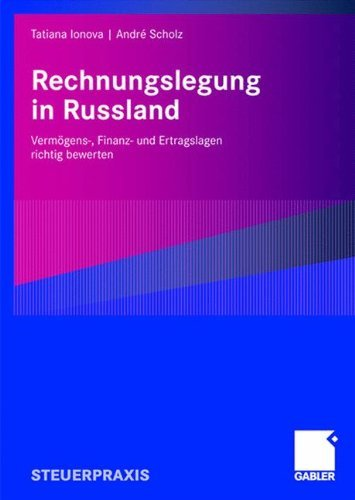 Rechnungslegung in Russland: Vermögens-, Finanz- und Ertragslagen richtig bewerten