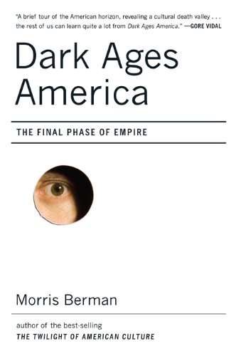 Dark Ages America: The Final Phase of Empire (English Edition)