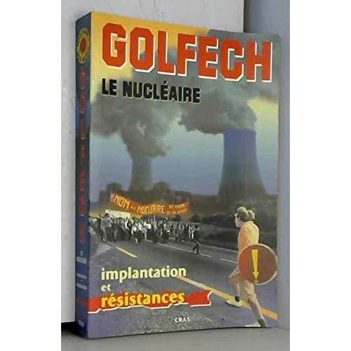 Golfech Le nucléaire : Implantation et résistance